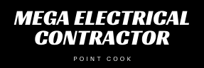 Electrician Point Cook – Mega Electrical Contractor